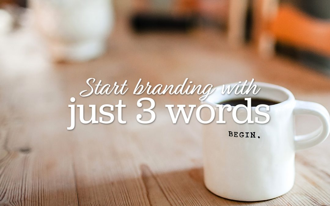 Kickstart Your Branding with Just 3 Words